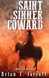 The Saint, the Sinner and the Coward: A Novel of the Weird West