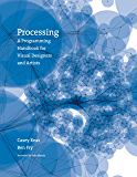Processing: A Programming Handbook for Visual Designers and Artists