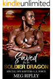 Saved By The Soldier Dragon (Shifter Nation: Special Ops Shifters: L.A. Force Book 2)