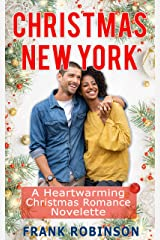 Christmas New York: A Heartwarming Christmas Romance Novelette Kindle Edition