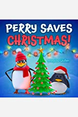 Perry Saves Christmas: (Christmas Books for Children, Ages 1-3, 3-5, 4-6, Holiday Picture Book, Christmas Books for Kids, Penguin Adventure Series) Kindle Edition