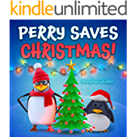 Perry Saves Christmas: (Christmas Books for Children, Ages 1-3, 3-5, 4-6, Holiday Picture Book, Christmas Books for Kids, Penguin Adventure Series)