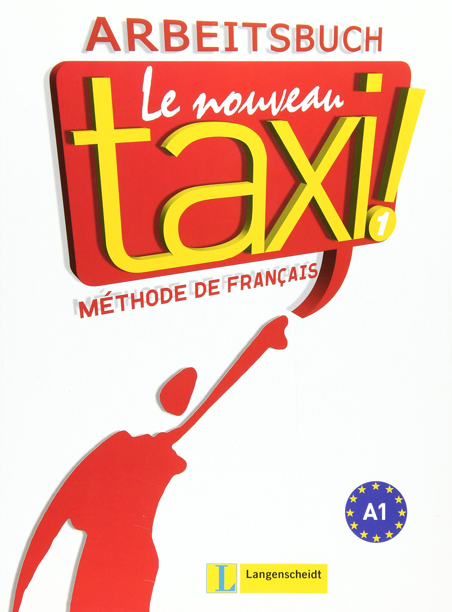 Le Nouveau Taxi ! 1: Arbeitsbuch