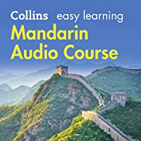Mandarin Easy Learning Audio Course: Learn to speak Mandarin the easy way with Collins