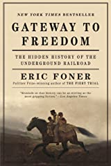 Gateway to Freedom: The Hidden History of the Underground Railroad Kindle Edition