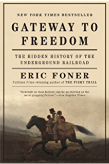Amazon the fiery trial abraham lincoln and american slavery gateway to freedom the hidden history of the underground railroad fandeluxe Images