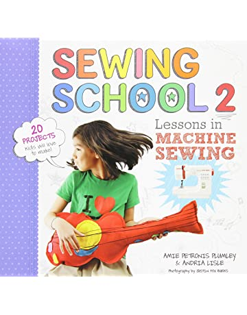 Sewing School ® 2  Lessons in Machine Sewing  20 Projects Kids Will Love to cee18a4d7