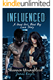 Influenced: A Good Girl, Bad Boy Love Story