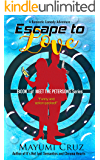 Escape to Love: A Romantic Comedy Adventure packed with action, suspense, and many plot twists (Meet The Petersons Series Book 1)