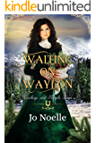 Waiting on Waylon (Cowboys & Angels Book 6)