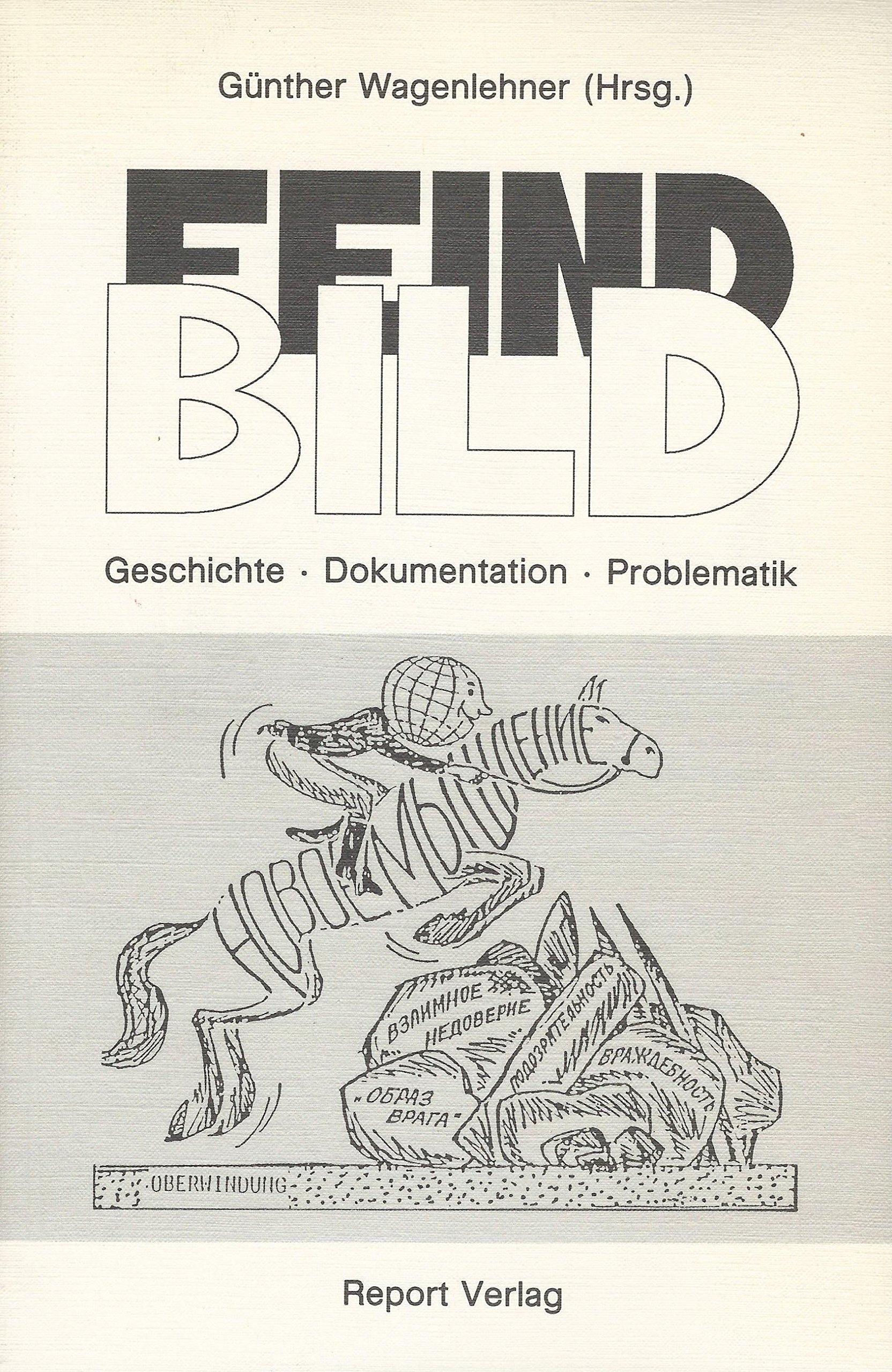 Feindbild. Geschichte. Dokumentation. Problematik Gebundenes Buch – 1989 Günther (Hrsg.) Wagenlehner Report Verlag 3524890040 MAK_GD_9783524890043