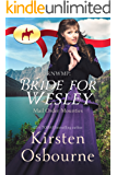RNWMP: Bride for Wesley (Mail Order Mounties Book 5)