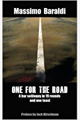 ONE FOR THE ROAD: A bar soliloquy in 19 rounds and one toast Kindle Edition