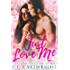 Just Love Me 1 : A Best Friend's Brother Romance (Love Me Series)