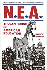 NEA: Trojan Horse in American Education Kindle Edition