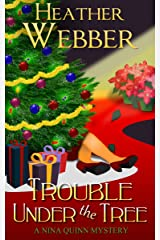 Trouble Under the Tree (A Nina Quinn Mystery) Kindle Edition