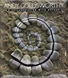 Andy Goldsworthy: A Collaboration with Nature
