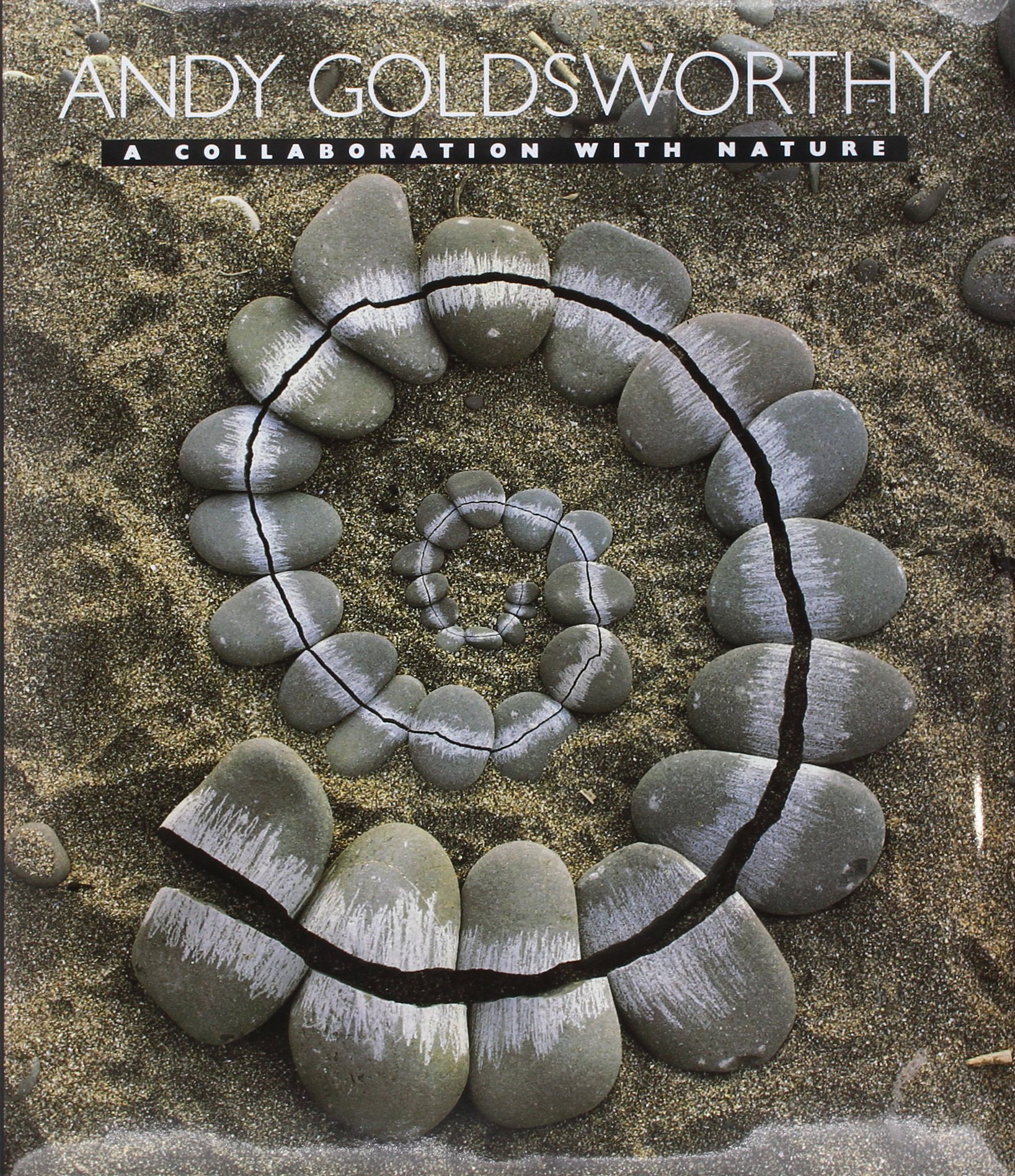 Andy Goldsworthy A Collaboration With Nature Andy Goldsworthy