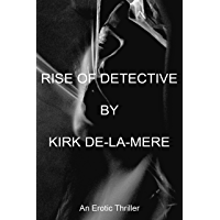 Rise of Detective: An Erotic Thriller. That will keep you turning the pages... (English Edition)