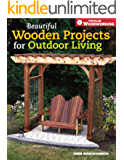 Beautiful Wooden Projects for Outdoor Living (Popular Woodworking)
