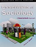 Essentials of Sociology: A Down-to-Earth Approach (Black and White Version), 10th Edition, Plus MySocLab with eText -- Access Code