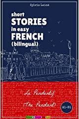 Short Stories in Easy French (Bilingual): Le Pendentif (The Pendant) (French Edition) Kindle Edition