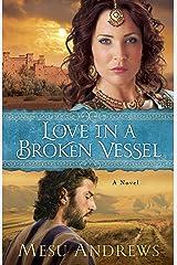 Love in a Broken Vessel (Treasures of His Love Book #3): A Novel Kindle Edition