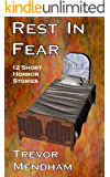 Rest In Fear: 12 Short Scary Stories