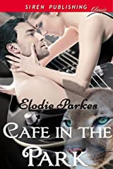 Cafe in the Park (Siren Publishing Classic) Kindle Edition