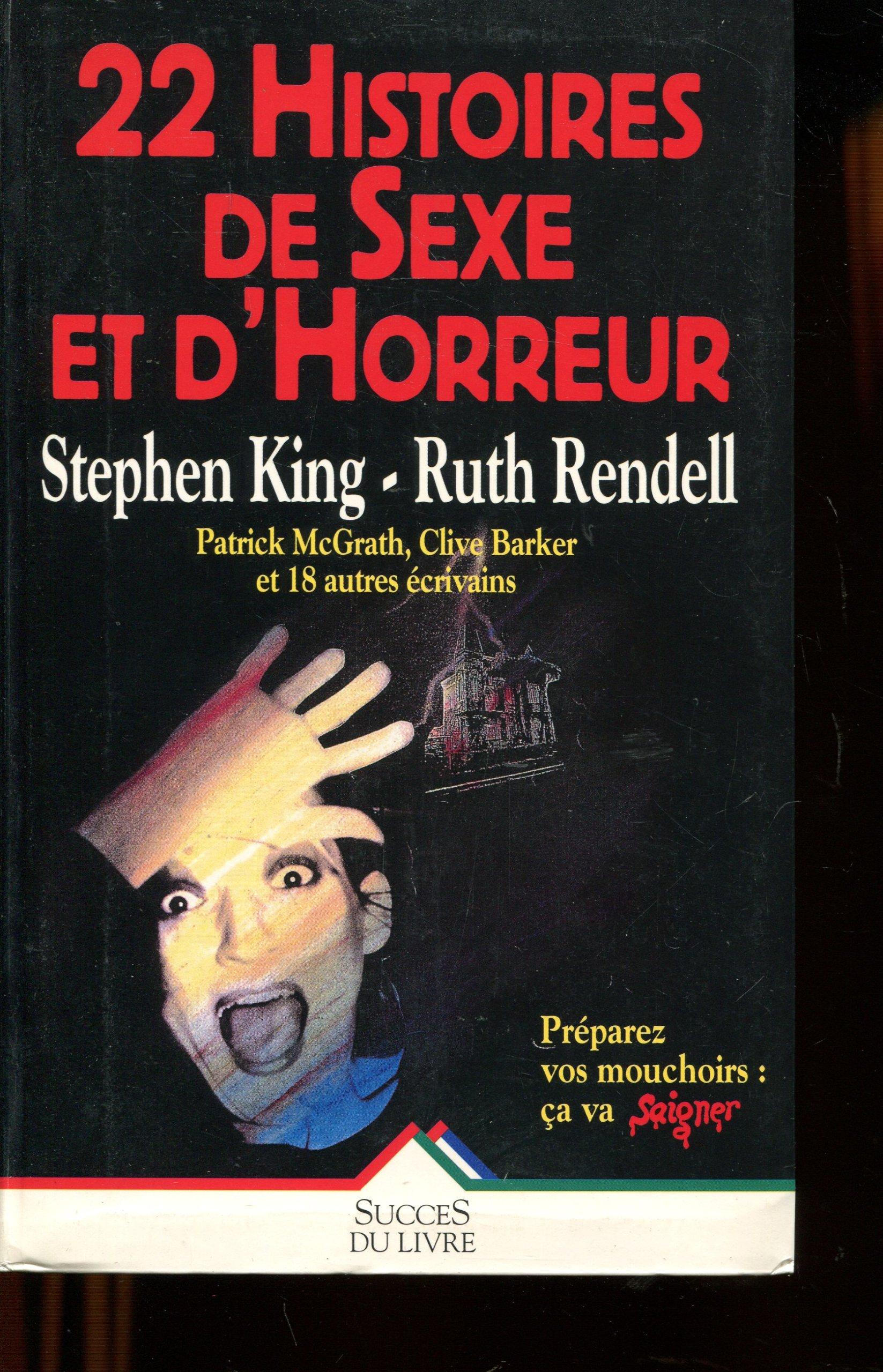 22 Histoires De Sexe Et D Horreur Collectif 18 Ecrivains