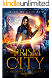 The Prism City (Kingdoms of Oz Book 3)
