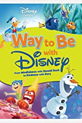 Way to Be with Disney: From Mindfulness with Donald Duck to Kindness with Dory (Disney Learning) Paperback