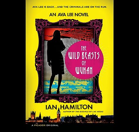 The Wild Beasts Of Wuhan An Ava Lee Novel Kindle Edition By Hamilton Ian Mystery Thriller Suspense Kindle Ebooks Amazon Com