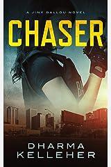 Chaser (Jinx Ballou Bounty Hunter Book 1) Kindle Edition