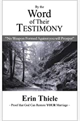 By the Word of Their Testimony (Book 2): No Weapon Formed Against you will Prosper (English Edition) eBook Kindle