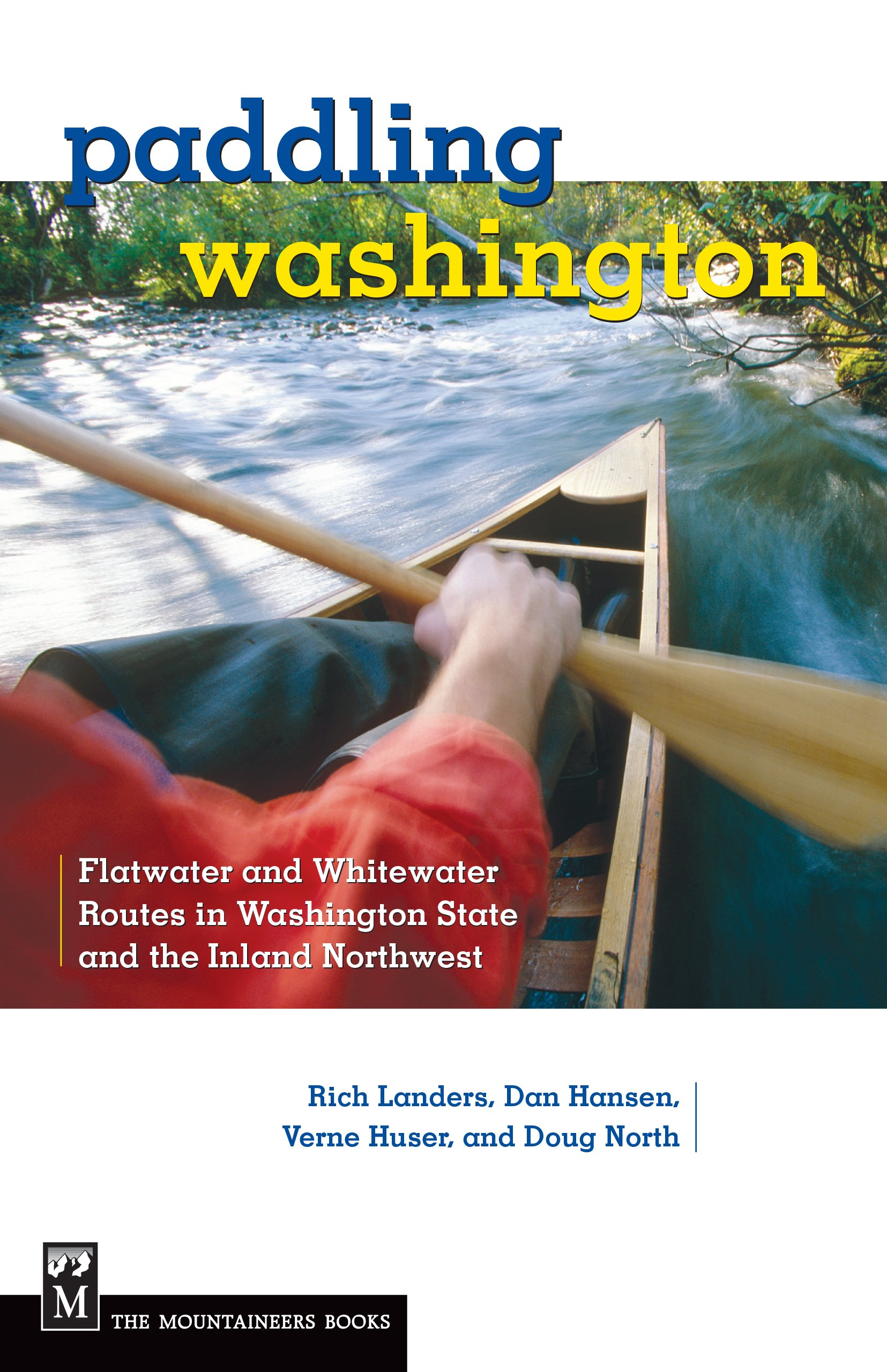 Paddling Washington: 100 Flatwater and Whitewater Routes in Washington State and the Inland Northwest pdf epub
