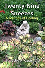 Twenty-Nine Sneezes: A Healing Journey Kindle Edition