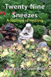 Twenty-Nine Sneezes: A Healing Journey