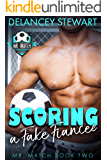 Scoring a Fake Fiancee: A Pro Soccer / Matchmaker / Fake Engagement Romantic Comedy (Mr. Match Book 2)