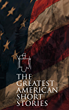 The Greatest American Short Stories: 40+ Classics of American Literature