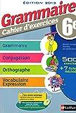 Grammaire 6e - Cahier d'exercices - VERSION CORRIGÉE RÉSERVÉE AUX ENSEIGNANTS