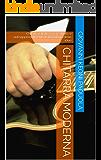 Chitarra Moderna: Chitarra Olistica Creatività e autoapprendimento Laboratorio delle idee