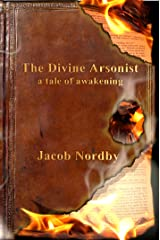 The Divine Arsonist: A Tale of Awakening Kindle Edition