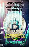 Cryptocurrency Trading: How To Profit Online