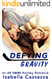 Defying Gravity (An Ice Tigers Hockey Romance Book 1)