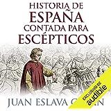 Historia del mundo contada para escépticos (Edición audio Audible): Juan Eslava Galán, Clemente Lopez, Audible Studios: Amazon.es: Títulos de Audible