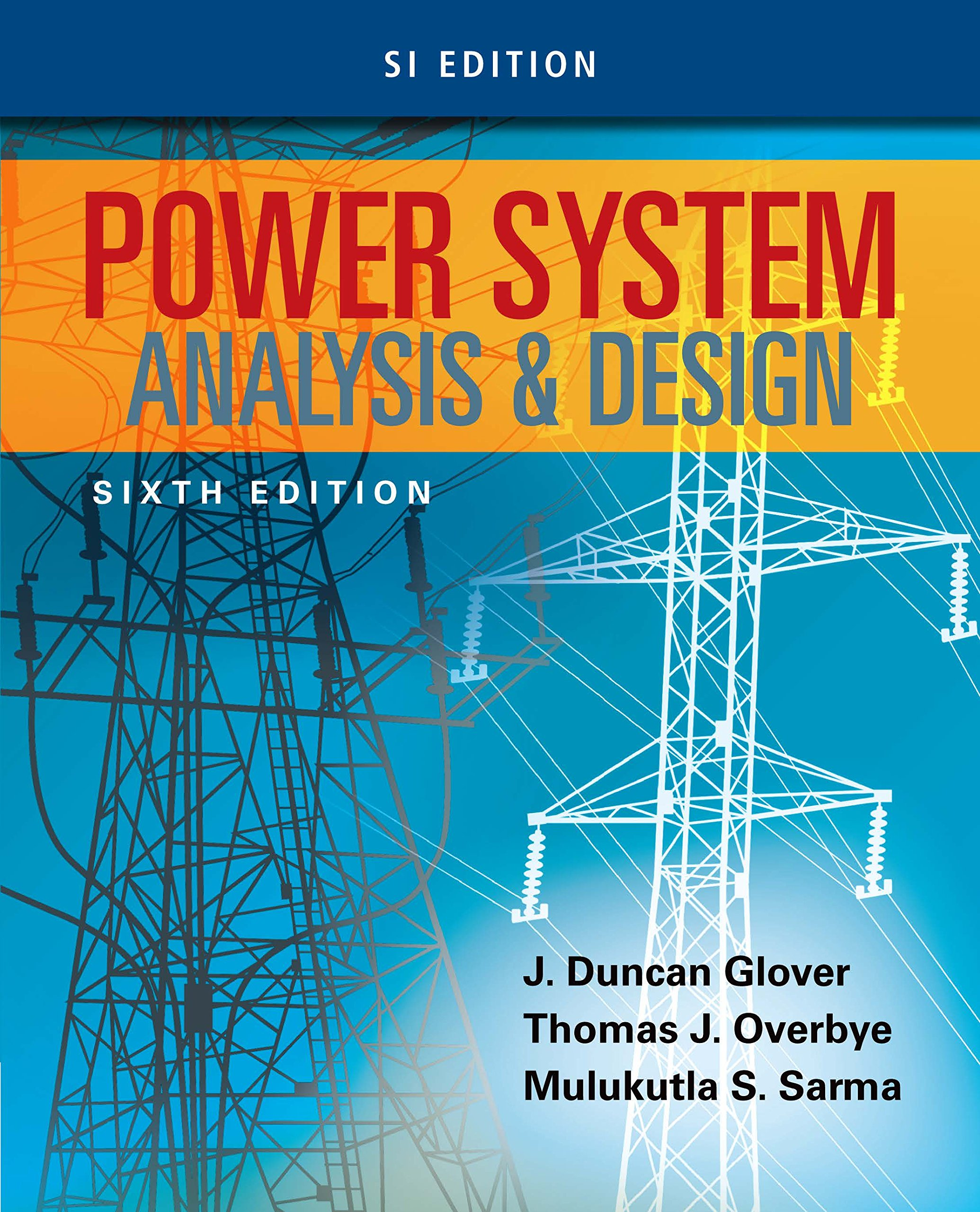 Power System Analysis And Design Si Edition Glover J Duncan Overbye Thomas Sarma Mulukutla S Ebook Amazon Com