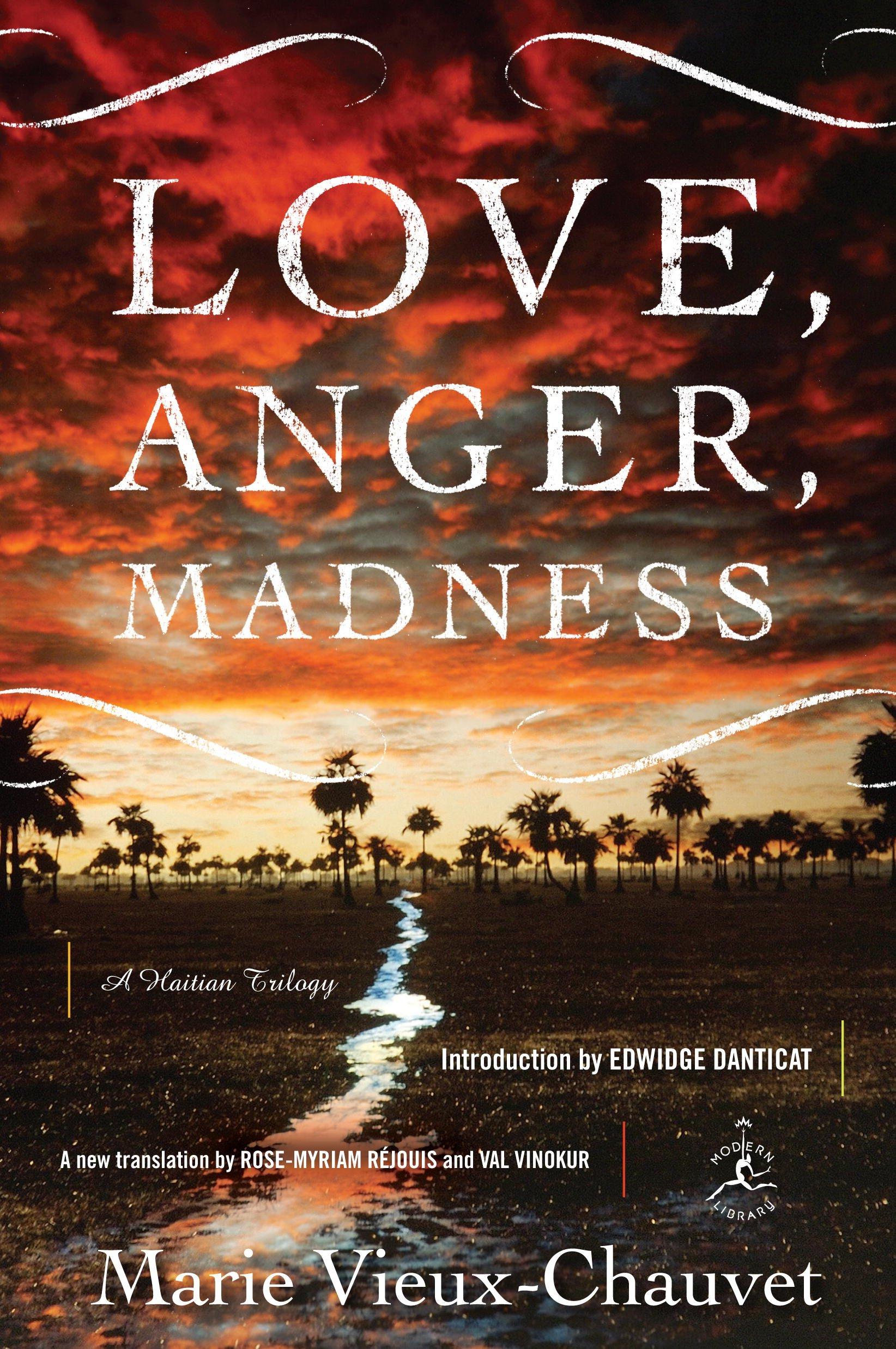 Anger, Madness: A Haitian Trilogy (modern Library) (9780679643517):  Marie Vieuxchauvet, Rosemyriam Rejouis, Val Vinokur, Edwidge Danticat:  Books