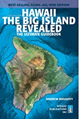 Hawaii The Big Island Revealed: The Ultimate Guidebook Kindle Edition