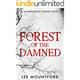 Forest of the Damned: Book 3 in the Supernatural Horror Series (Supernatural Horror Novel Series)